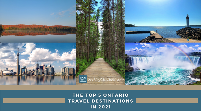 The Top 5 Ontario Travel Destinations in 2021